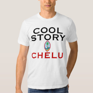 Cool Story Chelu Guam Shirt