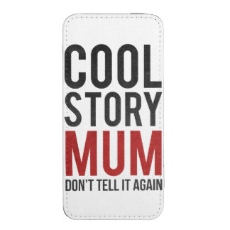 Cool story mum, don't tell it again