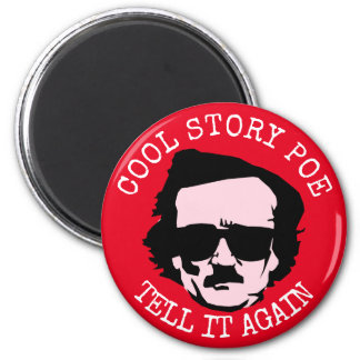 Cool Story Poe 6 Cm Round Magnet