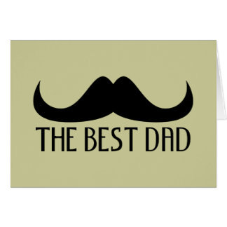Cool The best Dad Black Moustache Father's Day Greeting Card