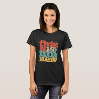 """Cool """"This is hot new"""" Colour Text T-Shirt"""
