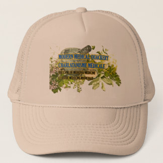 Cool Truckers Modern Medical Quackery Cap