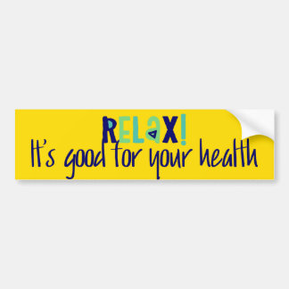 Cool Typography Relax Its Good For Your Health Bumper Sticker