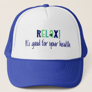 Cool Typography Relax Its Good For Your Health Trucker Hat