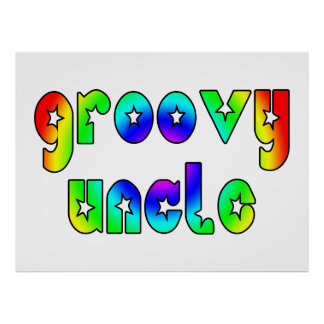 Cool Uncles Birthdays & Christmas : Groovy Uncle Poster