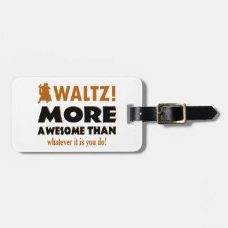 Cool Waltz designs Luggage Tags