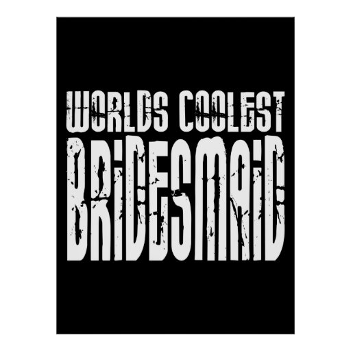 Cool Wedding Party Favor Worlds Coolest Bridesmaid Print
