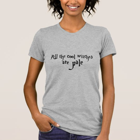 Cool Witches Are Pale! T-Shirt