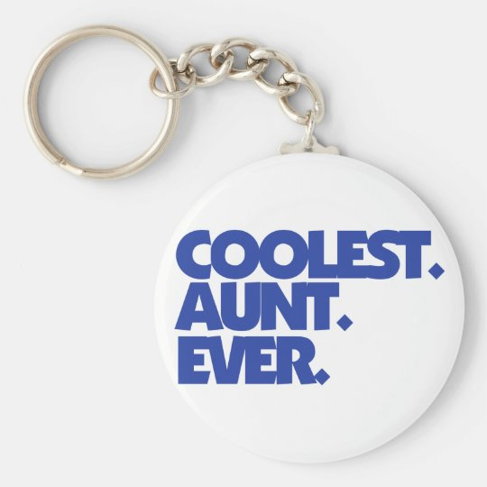 Coolest Aunt Ever Basic Round Button Key Ring