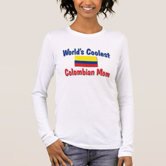 Coolest Colombian Mom Long Sleeve T-Shirt