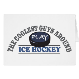 Coolest Guys Play Ice Hockey Card