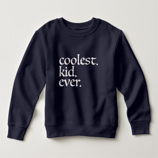 Coolest. Kid. Ever. Sweater