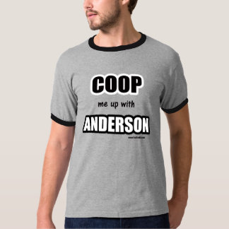 Coop me up with Anderson T-Shirt