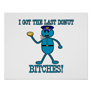 Cop Has Last Donut Poster