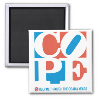 COPE - HELP ME THROUGH THE OBAMA YEARS Magnet