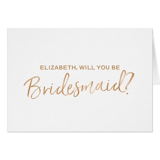 Copper Hand lettered Will you be my bridesmaid
