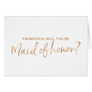 Copper Hand lettered Will you be my maid of honor Card