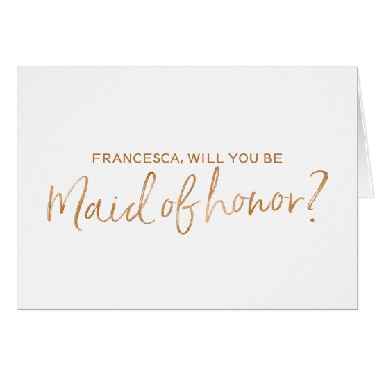 Copper Hand lettered Will you be my maid