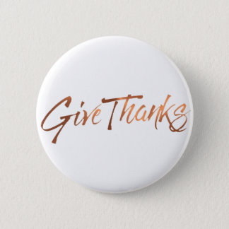 Copper-look Give Thanks script design 6 Cm Round Badge