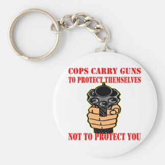 Cops Carry Guns To Protect Themselves Not To Basic Round Button Key Ring