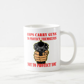 Cops Carry Guns To Protect Themselves Not To Mug