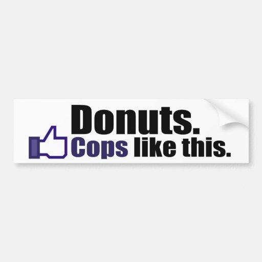 Cops like donuts. bumper sticker