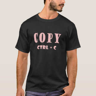 Copy Control keyboard shortcut T-Shirt