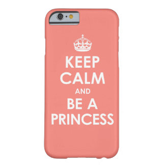 Coral Pink Keep Calm & Be a Princess iPhone 6 case Barely There iPhone 6 Case