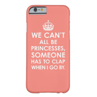 Coral Pink We Can't All Be Princesses iPhone 6 cas Barely There iPhone 6 Case