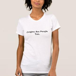 Corgies Are People Too. T-Shirt