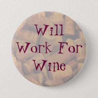 corks, Will Work For Wine 7.5 Cm Round Badge