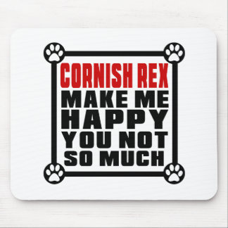 CORNISH REX MAKE ME HAPPY YOU NOT SO MUCH MOUSE PAD