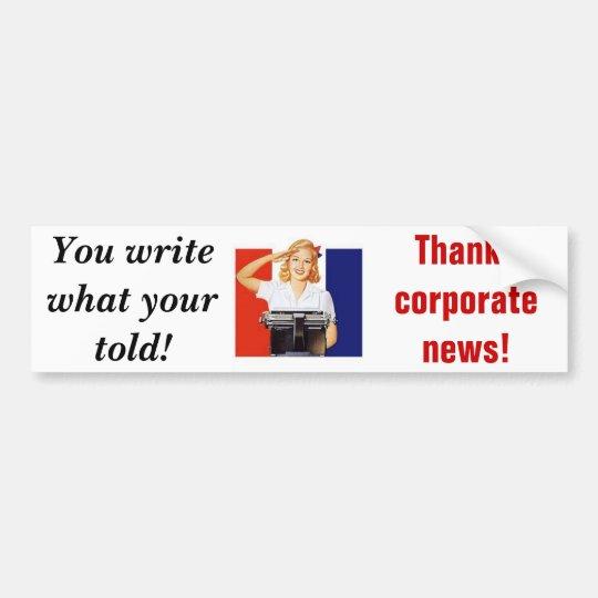 Corporate news bumper sticker