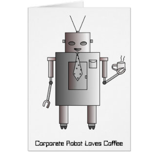 Corporate Robot Loves Coffee, Vintage Retro Funny Card