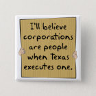 Corporations Are People When Texas Excutes One 15 Cm Square Badge