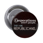 Corporations aren't people. They are republicans.