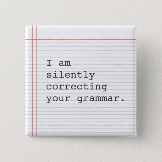Correcting Grammar button, custom notebook paper 15 Cm Square Badge