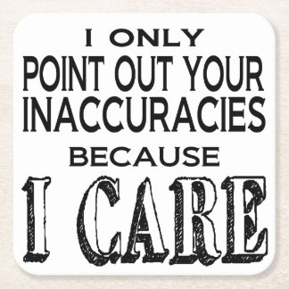Correcting You Because I Care Square Paper Coaster