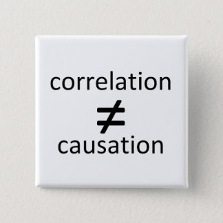Correlation does not equal causation 15 cm square badge