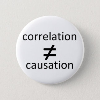 Correlation does not equal causation 6 cm round badge