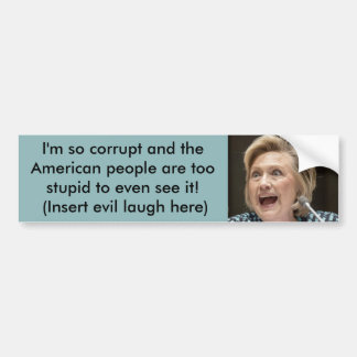 Corrupt Hillary Bumpersticker Bumper Sticker