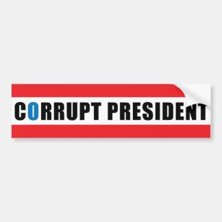 Corrupt President Bumper Sticker