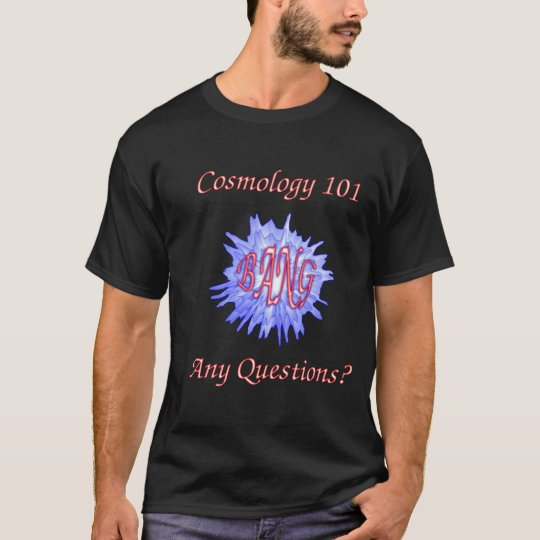 Cosmology 101 T-Shirt