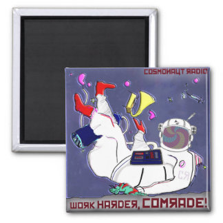 Cosmonaut Radio Magnet Work Harder Comrade
