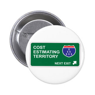 Cost Estimating Next Exit Pinback Buttons