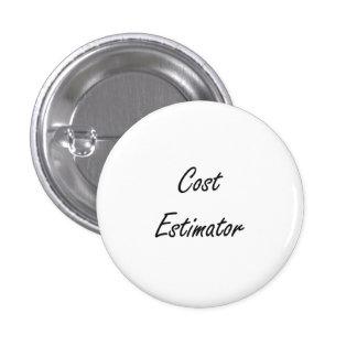 Cost Estimator Artistic Job Design 1 Inch Round Button