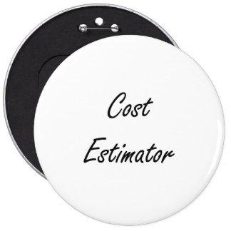 Cost Estimator Artistic Job Design 6 Inch Round Button
