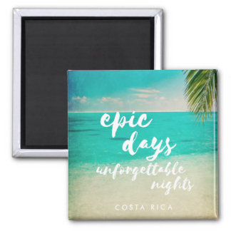 Costa Rica Beach Epic Days, Unforgettable Nights Square Magnet