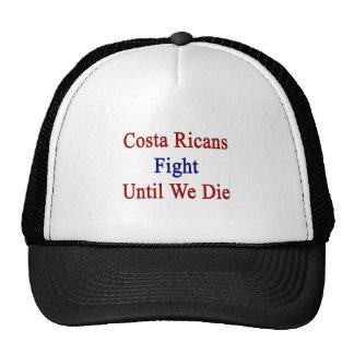 Costa Ricans Fight Until We Die Trucker Hats