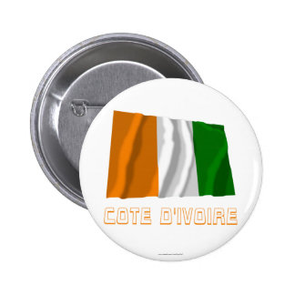 Cote d'Ivoire Waving Flag with Name Pinback Button